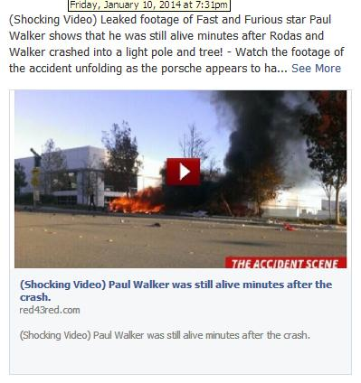 "he ""Video Footage of Paul Walker Shows He Was Alive After Crash"" Facebook Scam"