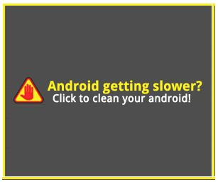 Android getting slower? Click to clean your android!